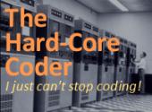 The Hard-Core Coder